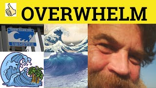 🔵 Overwhelm Overwhelming Overwhelmingly - Meaning Examples - British English Pronunciation