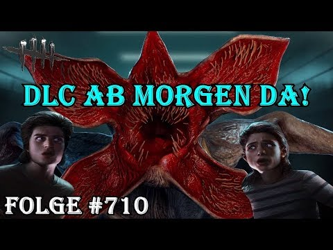 🔴 DLC kommt Morgen! - [Stranger Things] - [Dead by Daylight] - #710