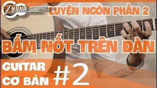 Tự Học Guitar #2 | BÀI LUYỆN NGÓN PHẦN 2 RẤT QUAN TRỌNG