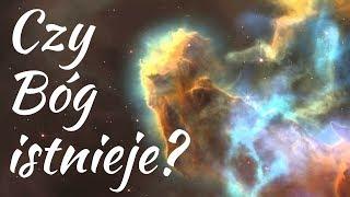 Czy Bóg istnieje? Kim jest Bóg? Czy mogę go poznać?