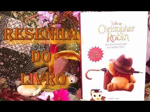 Resenha do Livro Christopher Robin: Um Reencontro Inesquecível, de Elizabeth Rudnick