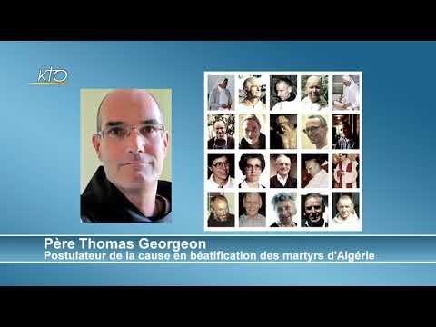 Martyrs d'Algérie : l'éclairage du postulateur