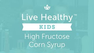 Live Healthy Kids Take On High Fructose Corn Syrup