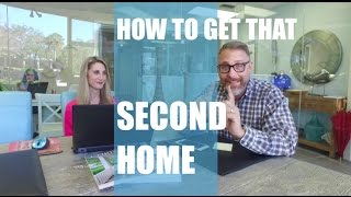Ready To Buy That Second Home - Here Is How