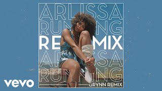Arlissa   Running (GRYNN Remix  Audio)