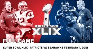 Super Bowl XLIX: Tom Brady vs. Russell Wilson | Patriots vs. Seahawks | NFL Full Game