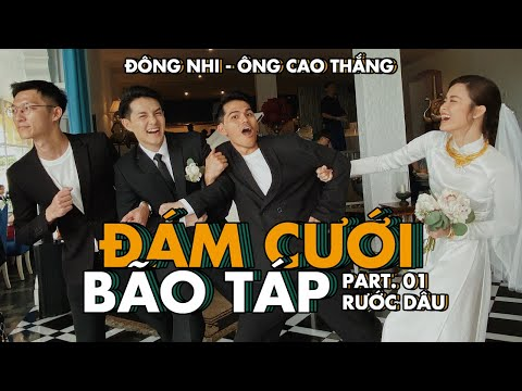 ĐÁM CƯỚI ĐÔNG NHI - ÔNG CAO THẮNG: PART 1 RƯỚC DÂU | WEDDING IN VIETNAM