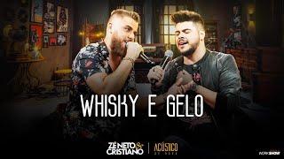 Zé Neto E Cristiano   WHISKY E GELO   EP Acústico De Novo