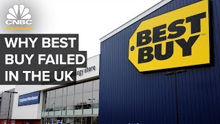 Why Best Buy Failed In The U.K.
