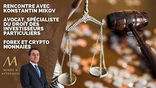 Rencontre avec Konstantin MIKOV, Avocat, Spécialiste du Droit des Investisseurs Particuliers.