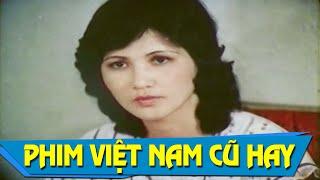 Dòng Sông Khát Vọng Full   Phim Việt Nam Cũ Hay Nhất