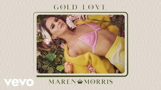 Maren Morris - Gold Love (Audio)