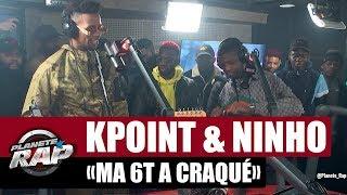 """Kpoint """"Ma 6t A Craqué"""" Ft Ninho #PlanèteRap"""