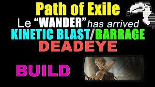 "[3.8] KINETIC BLASTBARRAGE ""Wander"" DEADEYE (2019 Edition) Path Of Exile Build"