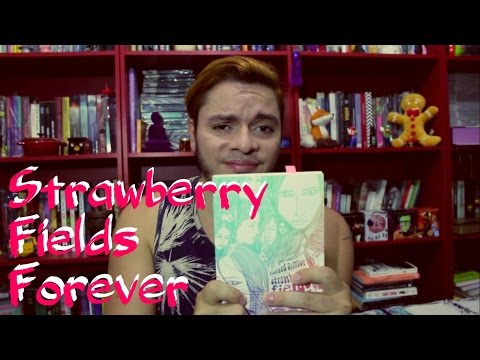 Strawberry fields forever | #058 Li e não curti
