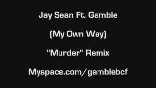 "Jay Sean Ft. Gamble -""Murder"" Remix"