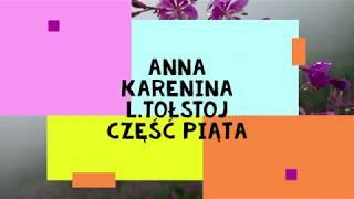 """""""Anna Karenina """"-L.Tołstoj część piąta audiobook"""