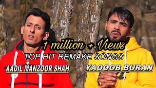 TOP HIT 11 MIX REMAKE SONGS || AADIL MANZOOR SHAH || YAQOOB BURAN KASHMIRI SONG