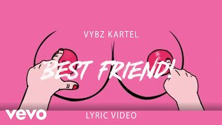 Vybz Kartel   Best Friend (Lyric Video)