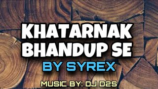 SYREX- Khatarnak Bhandup Se (Official Music Video)