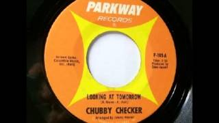 Chubby Checker..   Looking at tomorrow .  1966.