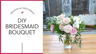 How To Make A Bridesmaids Bouquet, Easy DIY Tuorial By Bloom Culture Flowers