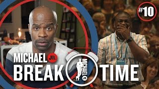 [#10] Mjr I Was Wondering | Break Time | Michael Jr.