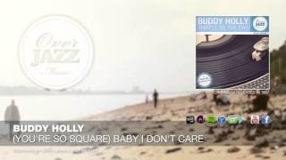 Buddy Holly - You're So Square Baby I Don't Care (1957)