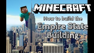 How to Build the Empire State Building in Minecraft - Tutorial