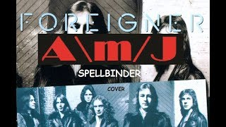 SPELLBINDER - Foreigner (Cover By Average Joe)