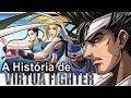 A Hist ria De Virtua Fighter