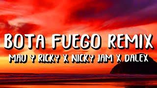 Mau Y Ricky Ft. Nicky Jam, Dalex, Justin Quiles Y Lenny Tavarez - Bota Fuego Remix (Letra/Lyrics)