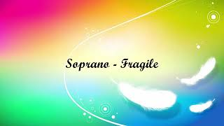 Soprano   Fragile Lyrics