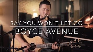 Say You Won't Let Go - James Arthur (Boyce Avenue Acoustic Cover) (Lyrics)