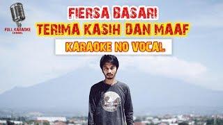 FIERSA BESARI   TERIMA KASIH DAN MAAF (KARAOKE NO VOCAL) #FIERSABESARI #KARAOKE