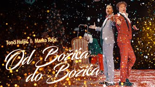 OD BOZICA DO BOZICA - TONCI HULJIC & MARKO TOLJA (OFFICIAL VIDEO 2020) HD