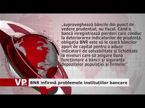 BNR infirmă problemele instituțiilor bancare