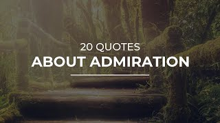 20 Quotes about Admiration | Quotes for Whatsapp | Most Famous Quotes