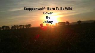 Video Steppenwolf - Born to be wild (Cover by Johny) Spirit records