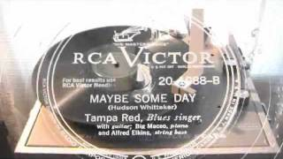 Mabye Some Day - Tampa Red (RCA Victor)1946