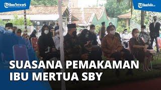 Suasana Pemakaman Ibu Ageng Sri Sunarti Mertua SBY di Purworejo, SBY Datang Didampingi AHY dan Ibas