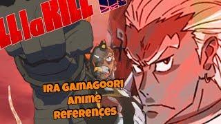 Ira Gamagori  - (Kill la Kill) - Kill La Kill IF: Ira  Gamagoori Anime References