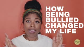 #STOPbullying | How being bullied changed me