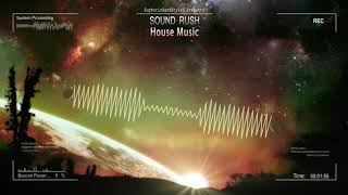 Sound Rush - House Music [Free Release]