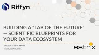 On Demand Webcast - Building a Lab of the Future — Scientific Blueprints for Your Data Ecosystem