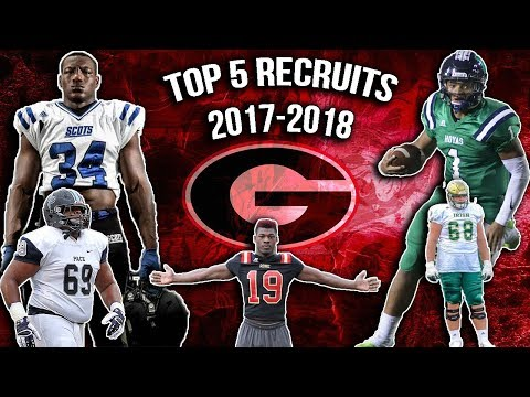 #1 RECRUITING CLASS IN THE NATION!!!- Georgia's Top 5 Recruits 2017-2018