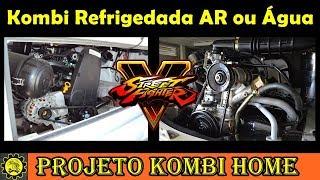 Qual Melhor Kombi ??? Motor Refrigerado a Ar ou Água / Projeto Kombi Home