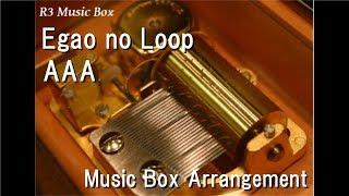 Egao no Loop/AAA [Music Box]
