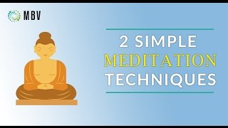 2 Simple Meditation Techniques | Focused Attention and Open Monitoring