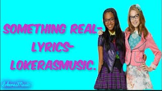 Something Real Kelli Berglund & China Anne Mcclain-Letra-Lyrics|LokerasMusic